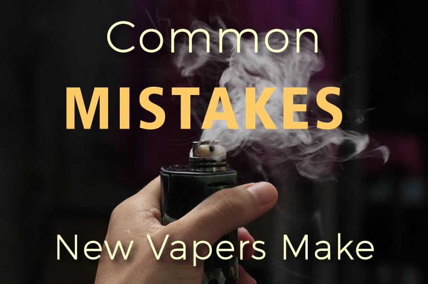 how to avoid new vaper mistakes